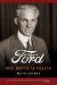 Генрі Форд. Моє життя та робота